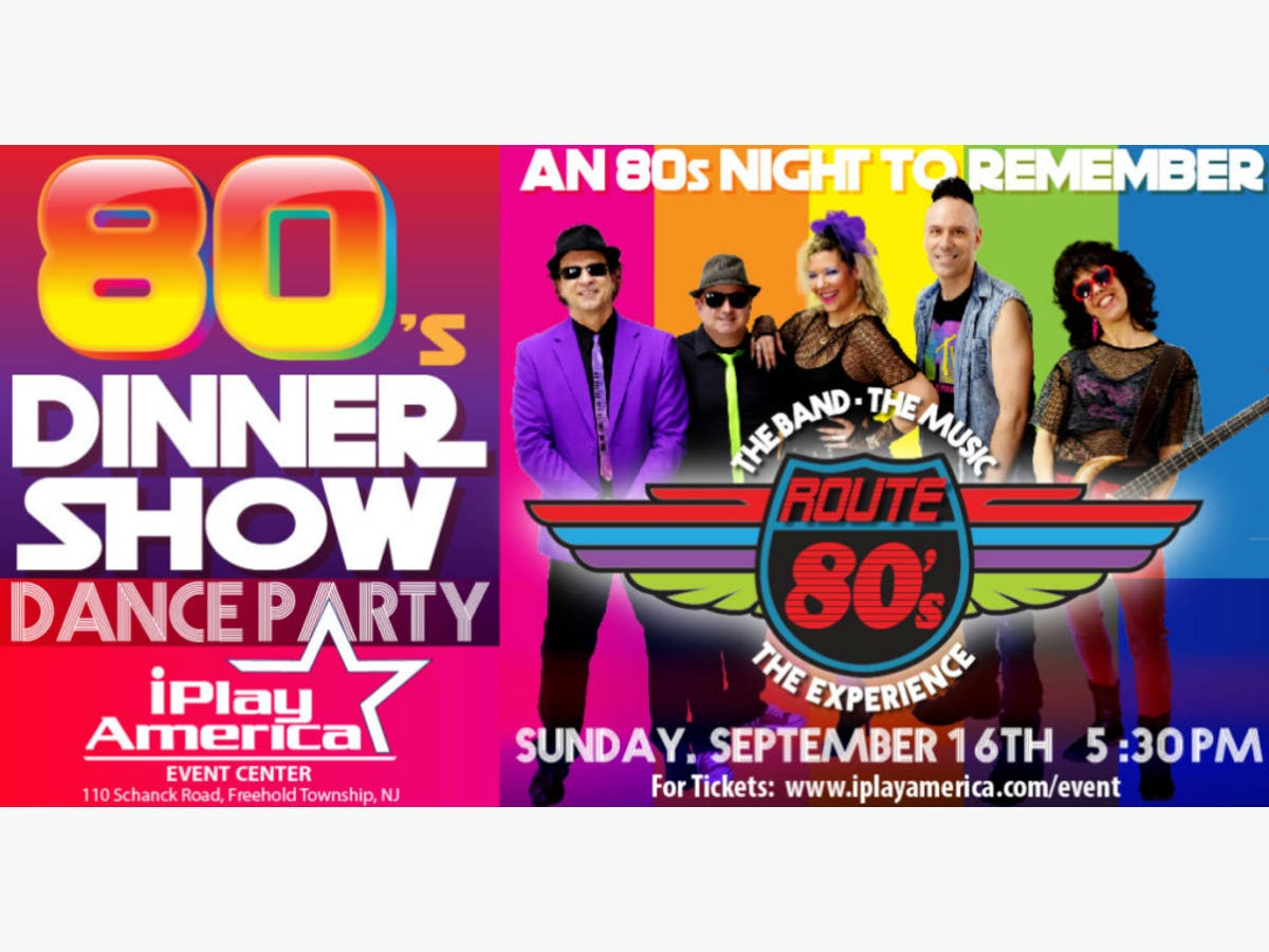 iPlay America's Route 80's Dinner Show Will Be A Night To