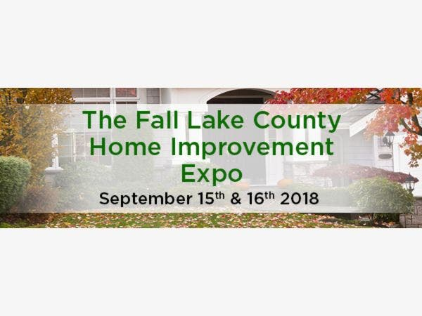 Sep 17 The Fall Lake County Home Improvement Expo 2018 Grayslake