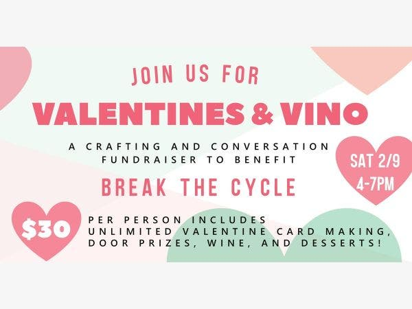 Feb 9 Valentines Vino Fundraiser For Break The Cycle Echo