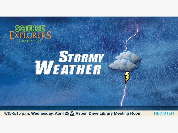 Stormy Weather For Public Libraries And >> Apr 25 Science Explorers Stormy Weather Grades 1 2