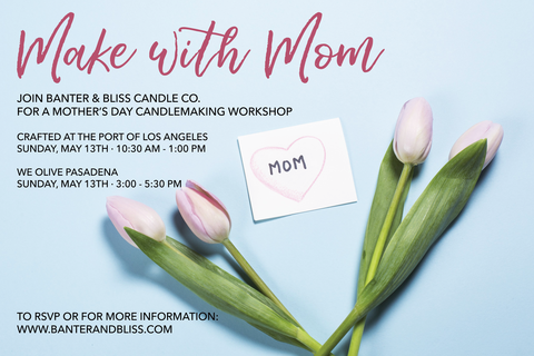 Dec 31 | Mother's Day Candle-Making with Banter & Bliss