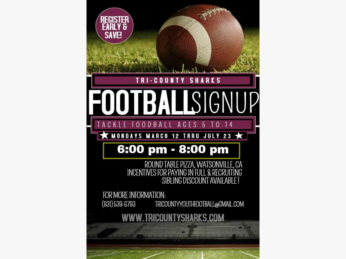 Round Table Watsonville Ca.Jun 11 Youth Tackle Football Sign Ups Watsonville Ca Patch
