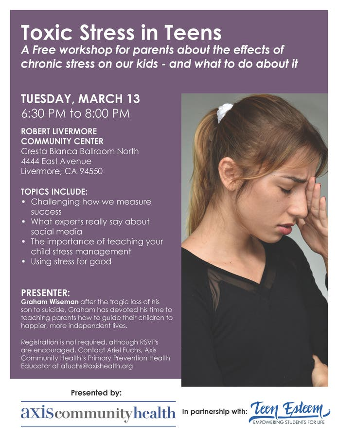 A Guide To Toxic Stress And Its Effects >> Mar 13 Toxic Stress In Teens Livermore Ca Patch