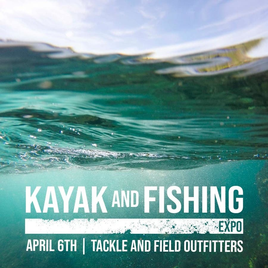 Apr 6 | The Tackle And Field Outfitters' Kayak And Fishing Expo, 4/6