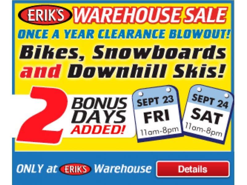df10a9dd32 Erik s Warehouse Sale - Extra Bonus Days Added!