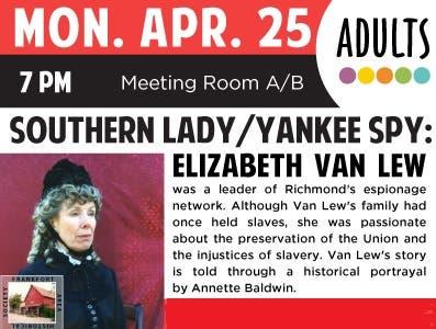 Southern Lady/Yankee Spy: Elizabeth Van Lew | Frankfort, IL