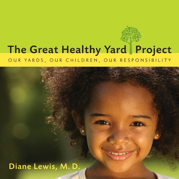 Come Learn About The Great Healthy Backyard Project With