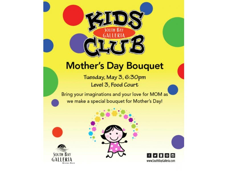 Create a Heartfelt Mother s Day Gift Bouquet with South Bay Galleria s Kids  Club on May 3 be6662da4d2cf