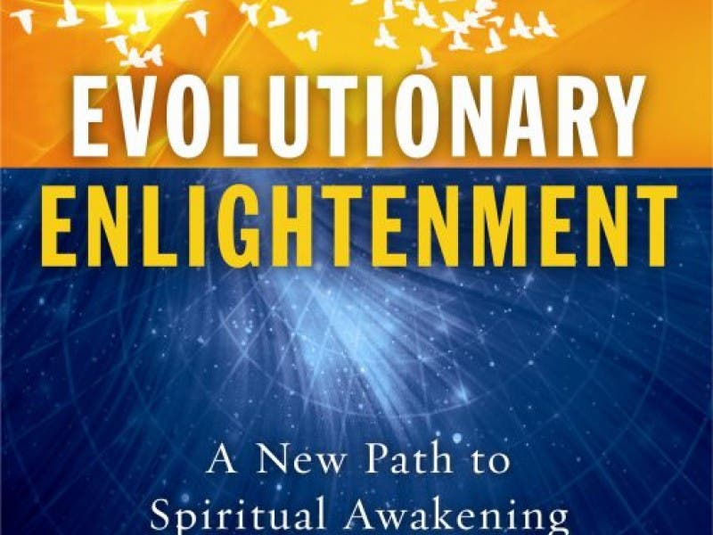 Evolutionary Enlightenment - A New Path to Spiritual