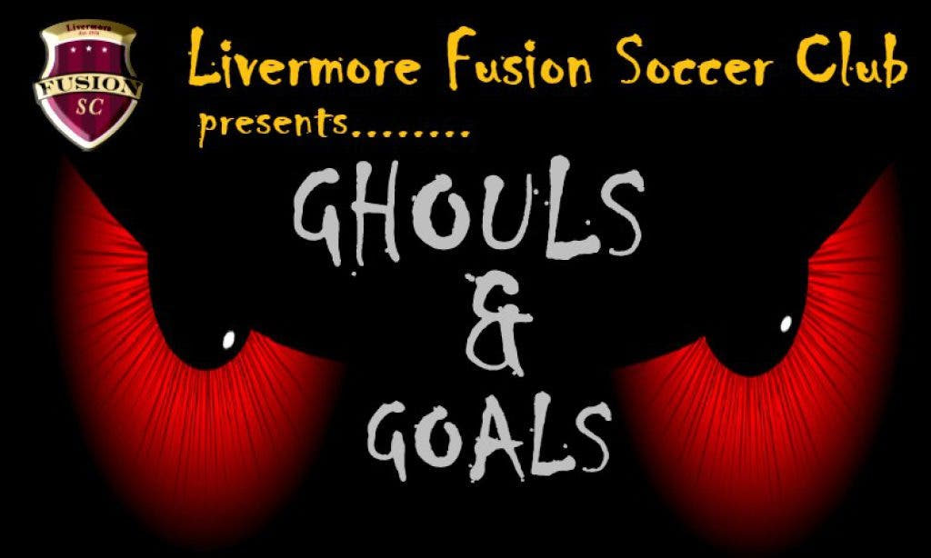 2020 Ghouls & Goals-Premier & Gold Level Halloween Livermore Fusion Soccer Club Presents The First Ever Ghouls and