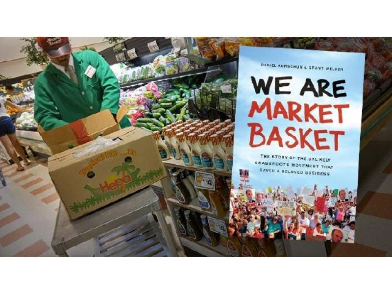 we are market basket the story of the unlikely grassroots movement that saved a beloved business
