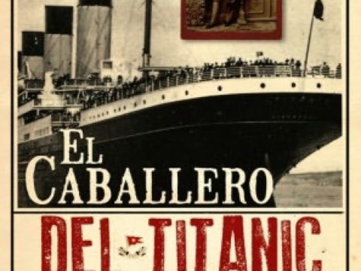 El Caballero Del Titanic The Gentleman Of