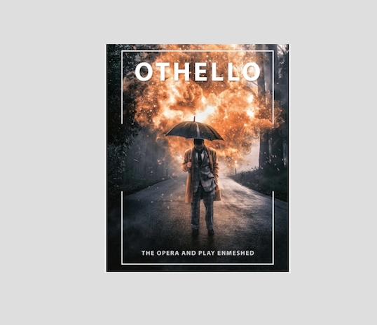 Othello: The Opera & Play Enmeshed Unfolds At Bay Street