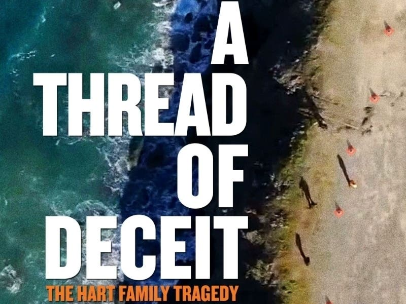 A THREAD OF DECEIT : The Hart Family Tragedy