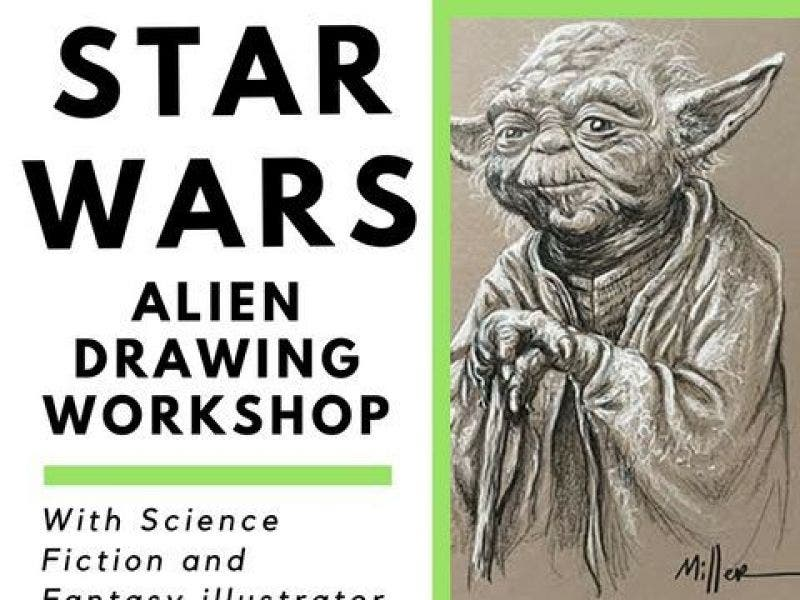 Star Wars Alien Drawing Workshop Thursday, October 27, 7:00