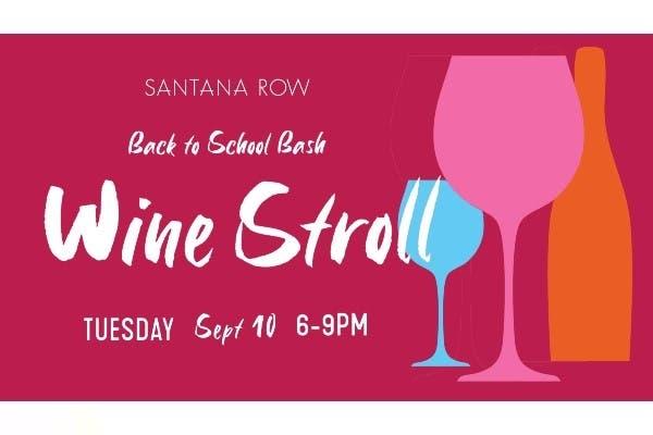 Back-To-School Wine Stroll Benefit 2019: Santana Row, San Jose