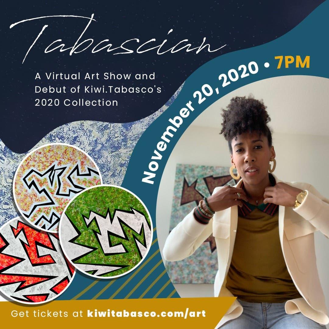 Local Event: Tabascian: A Virtual Art Show Featuring Kiwi.Tabasco