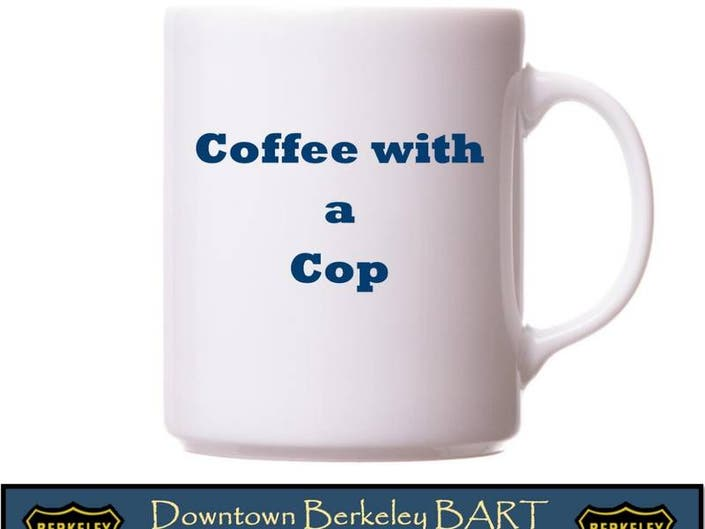 Have Coffee with a Berkeley Cop on April 30