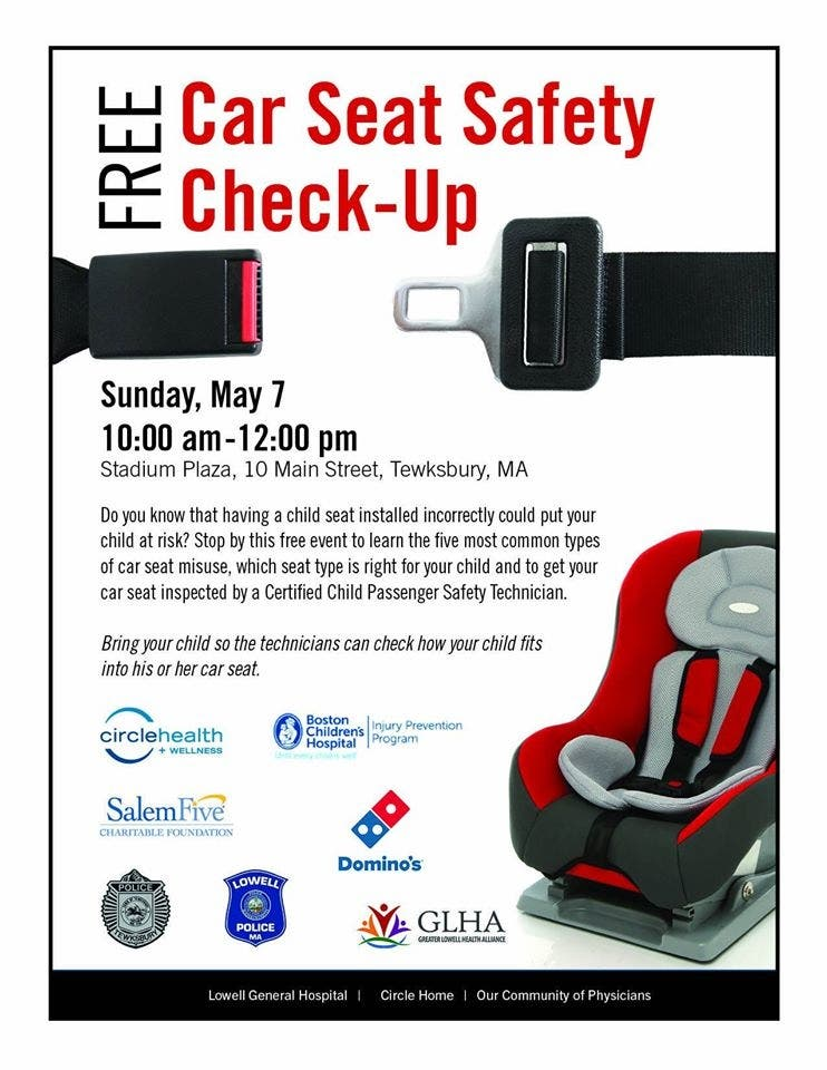 There Is A Free Child Safety Seat Inspection Being Held From 10 Am To Noon On Sunday At The Stadium Plaza Main St Tewksbury