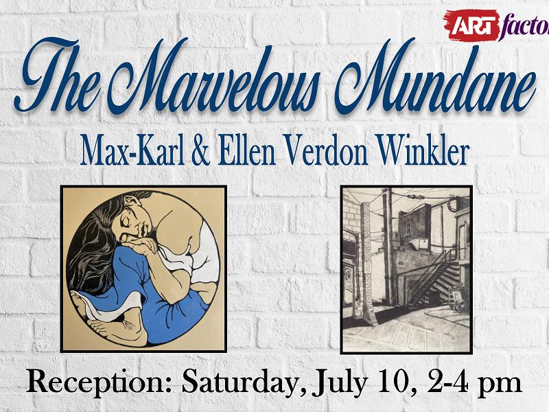 "Free Meet the Artists Reception, ""The Marvelous Mundane"""