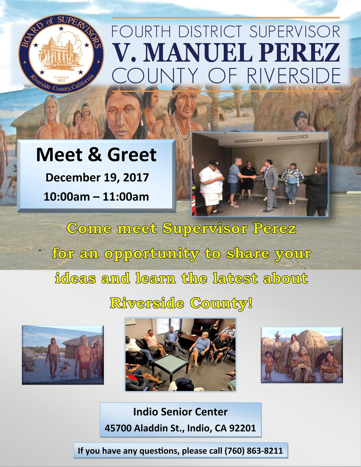 Supervisor perez to hold meet and greet in indio tuesday palm if you live in the indio area please stop by i look forward to meeting you and working closely with you m4hsunfo