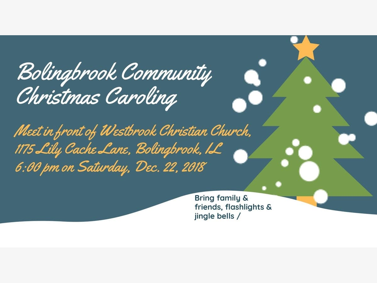Christmas Caroling Images.Open Invitation For Bolingbrook Community Christmas Caroling