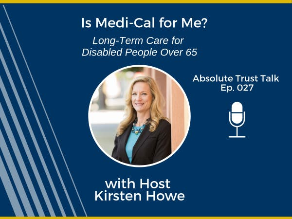 PODCAST: Is Medi-Cal for Me? Long-Term Care for Disabled People Over 65 - Berkeley, CA Patch