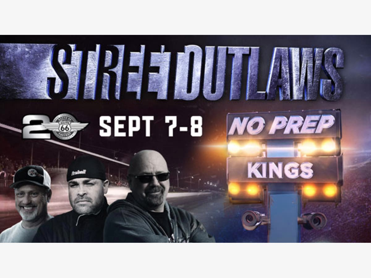 Street Outlaws' Live at Route 66 Raceway Sept  7 & 8