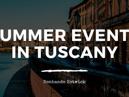 Sonhando Estwick, NYC Principal, on Summer Events In Tuscany