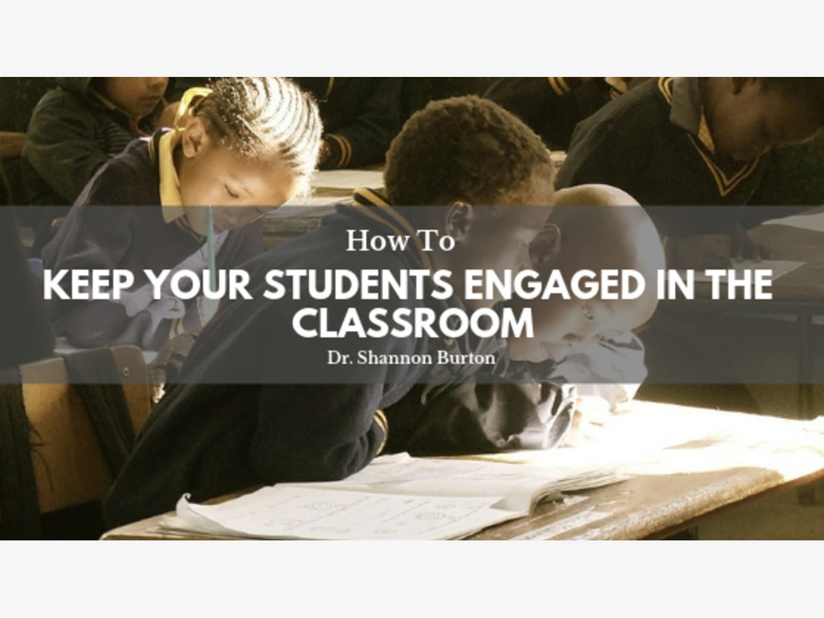 Dr  Shannon Burton on Keeping Students Engaged in the