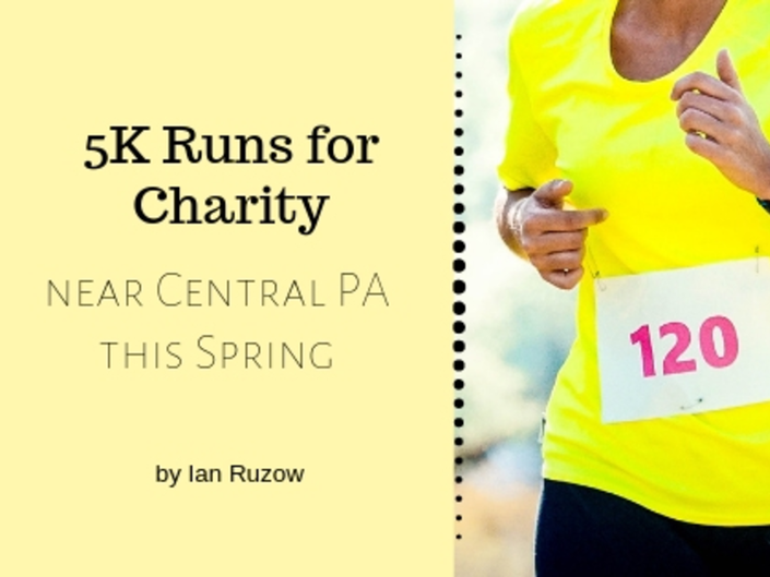 5K Runs For Charity Near Central PA This Spring By Ian Ruzow