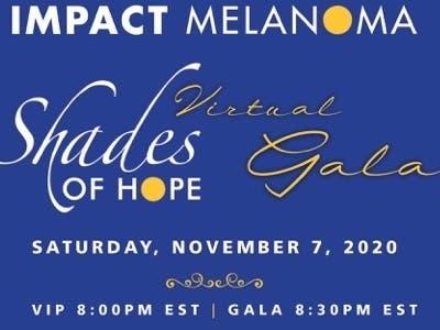 IMPACT Melanoma to Host Annual Shades of Hope Gala Virtually