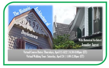 Virtual Non-Credit Historic Architecture of Doylestown Course