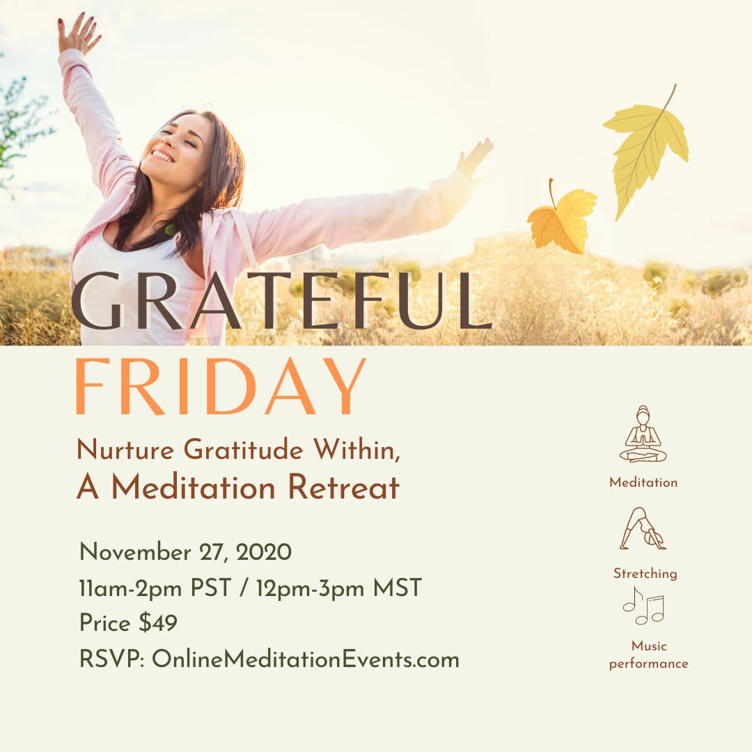 Local Event: GRATEFUL FRIDAY ( A Meditation Retreat)