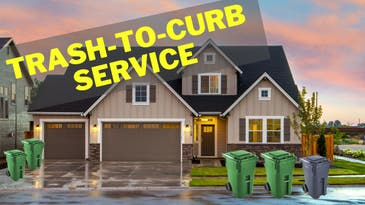 Trash-to-Curb Service | Now Serving Your Neighborhood