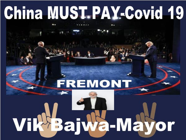 Fremont China Must Pay For Covid 19 Trump Biden Bajwa San Francisco Ca Patch