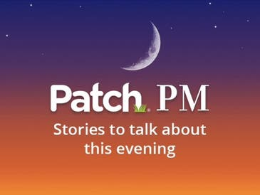 Patch PM is a roundup of some of the most-read articles from around the Hudson Valley.