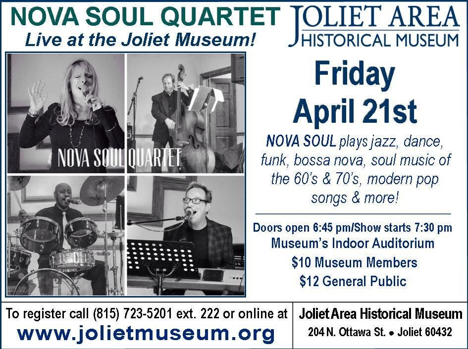 NOVA SOUL live at the Joliet Museum on Friday, April 21st