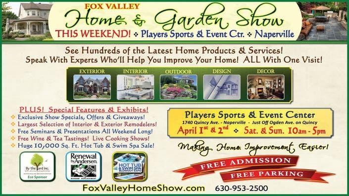 Free Fox Valley Home Amp Garden Show Returns Larger Than