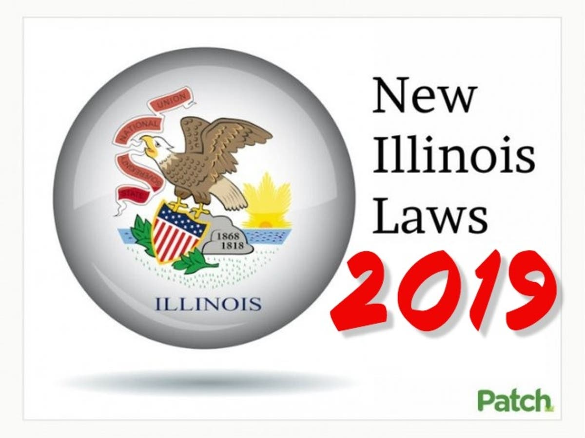 New Laws In Illinois 2019 New Illinois Laws 2019: Health and Human Services | Oak Lawn, IL Patch